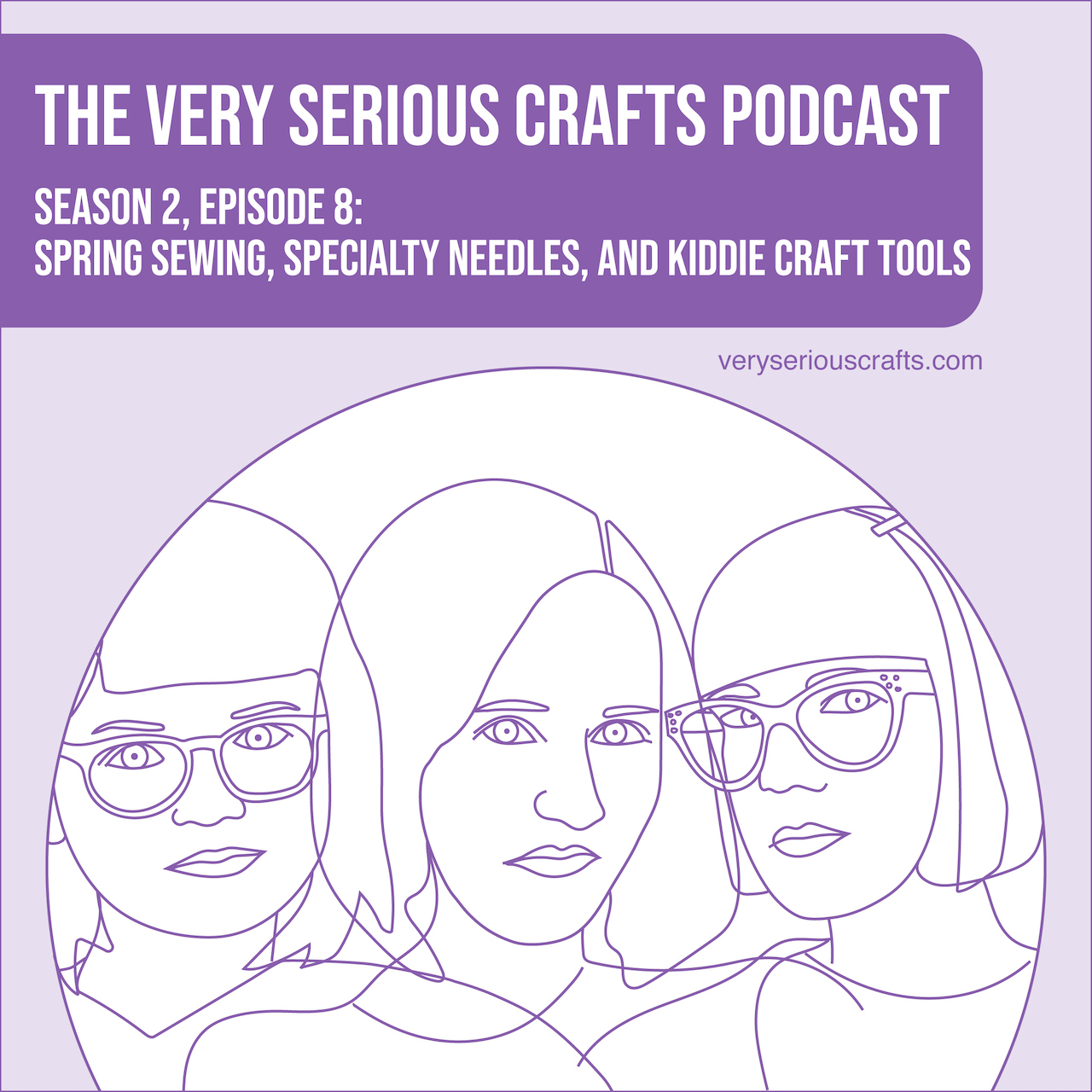 S2E08: Spring Sewing, Specialty Needles, and Kiddie Craft Tools