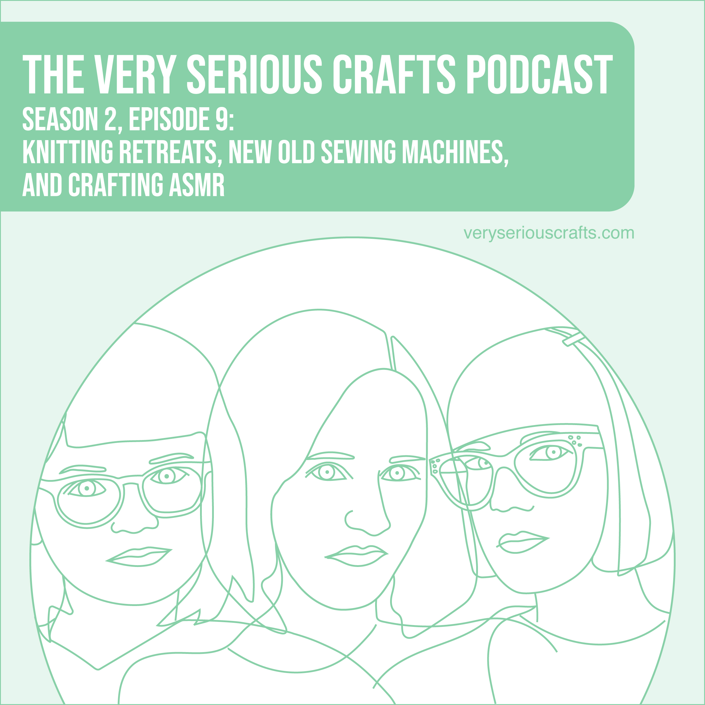 S2E09: Knitting Retreats, New Old Sewing Machines, and Crafting ASMR