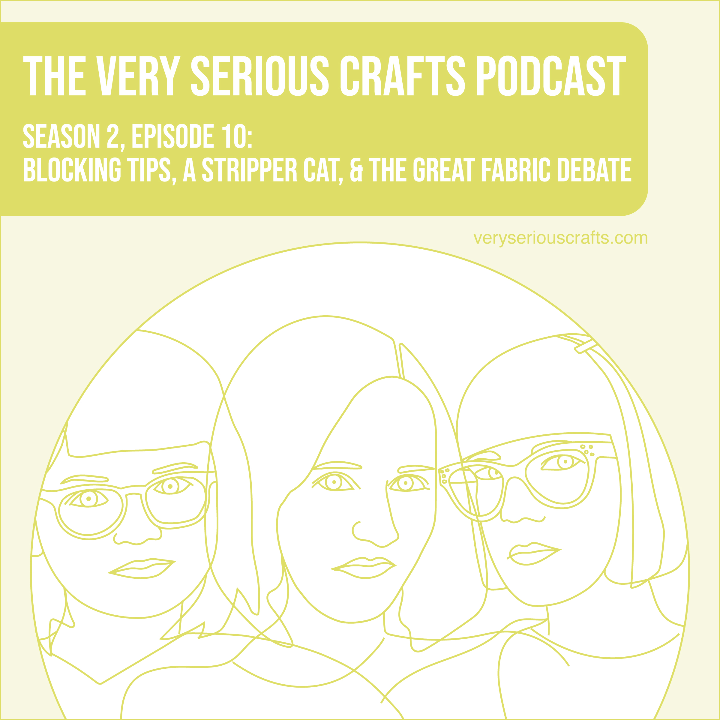 S2E10: Blocking Tips, a Stripper Cat, and the Great Fabric Debate