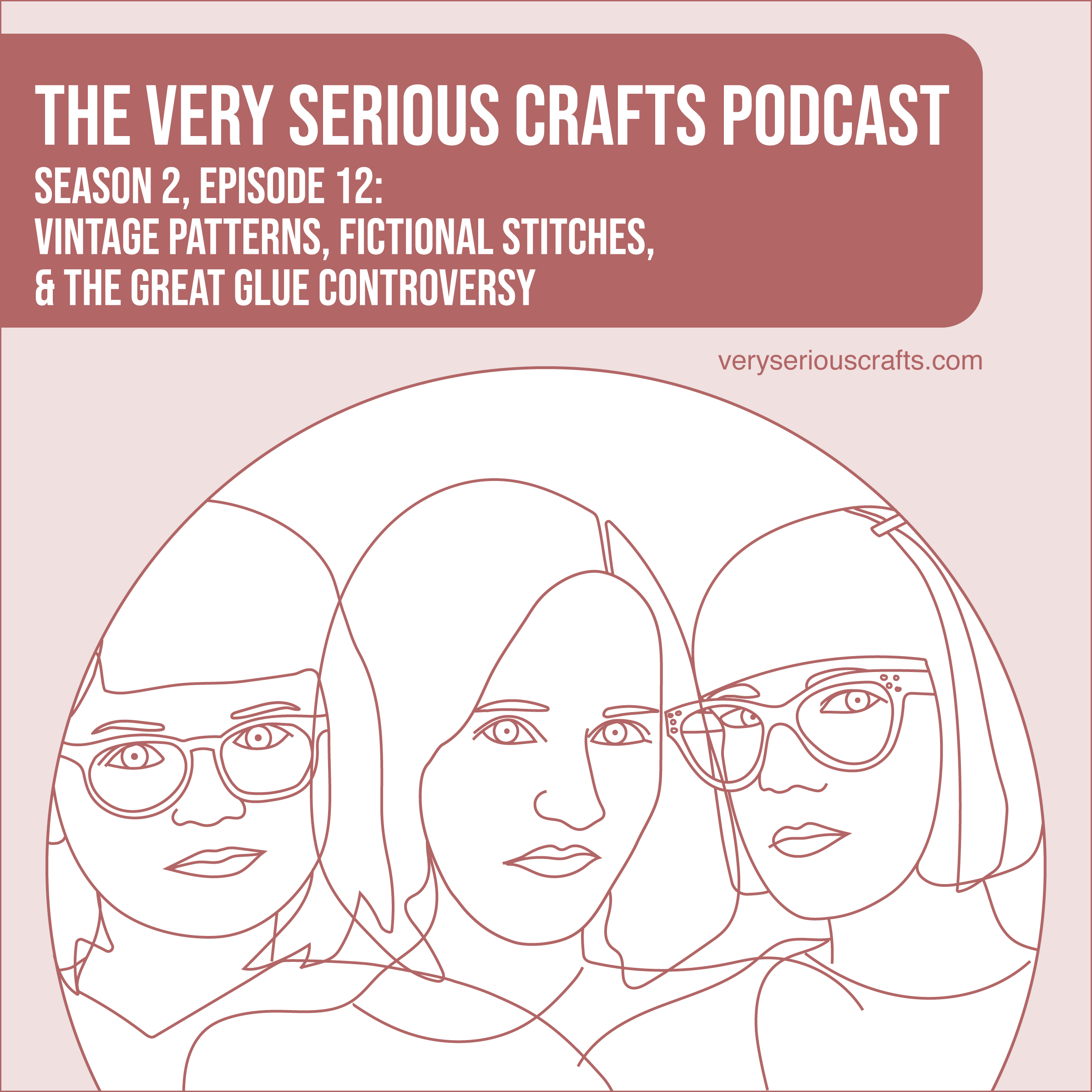 S2E12: Vintage Patterns, Fictional Stitches, and the Great Glue Controversy