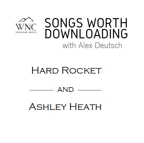 Songs Worth Downloading - Hard Rocket and Ashley Heath