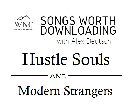 Songs Worth Downloading - Hustle Souls and Modern Strangers