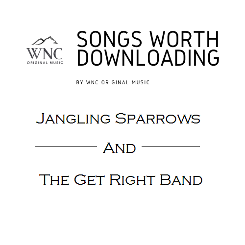 Songs Worth Downloading - Jangling Sparrows and The Get Right Band