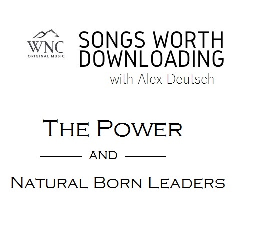Songs Worth Downloading - The Power and Natural Born Leaders