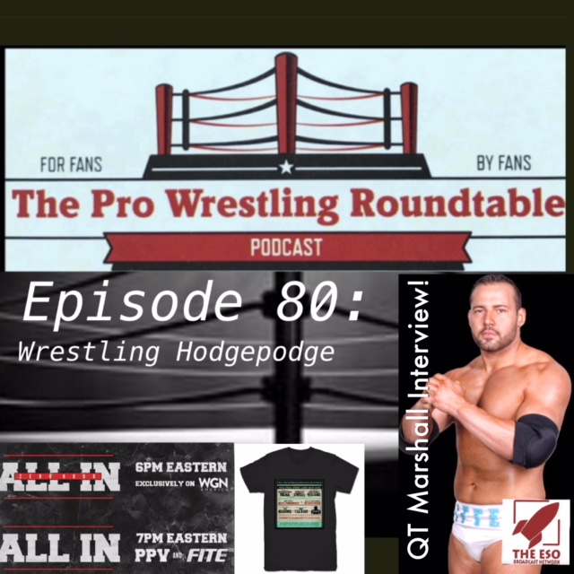 Episode 80: A Wrestling Hodge Podge!