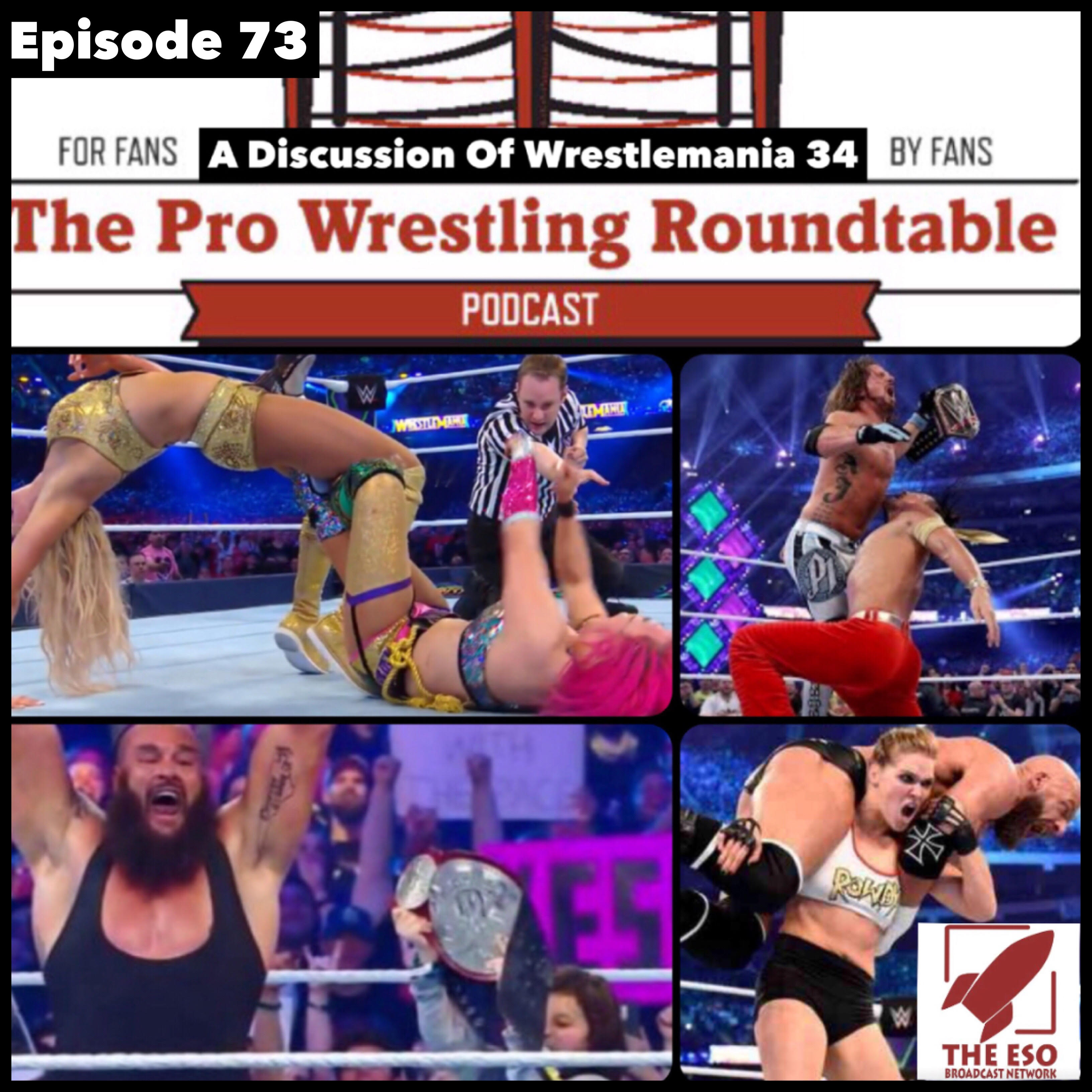 Episode 73: A Discussion Of Wrestlemania 34