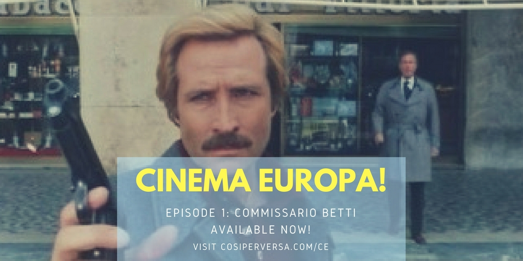 Cinema Europa - Episode one: Comissario Betti