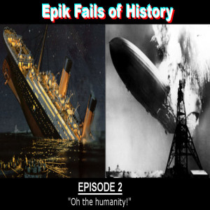 E2 - History's Most-Avoidable Catastrophes!