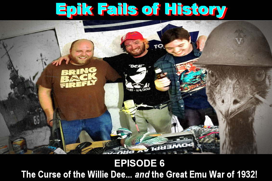 E6: The Curse of the Willy Dee *and* the Great Emu War of 1932 (with Devin Clark!)