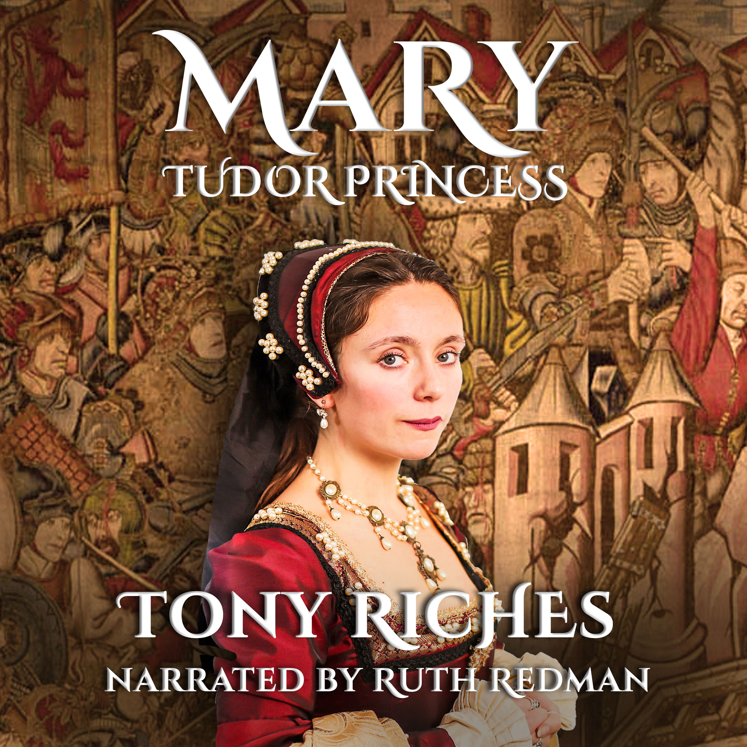 Podcast Five - Mary Tudor, Queen of France