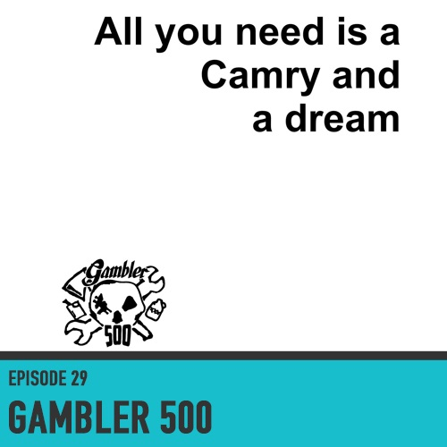 Gambler 500 - Episode 29