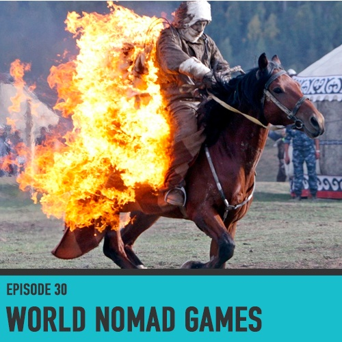 The World Nomad Games - Episode 30