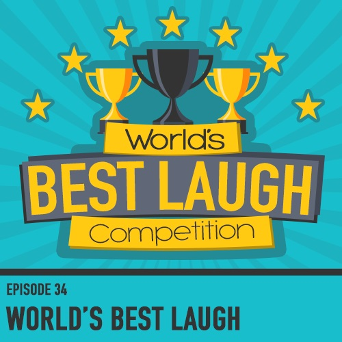 The World's Best Laugh Competition - Episode 34