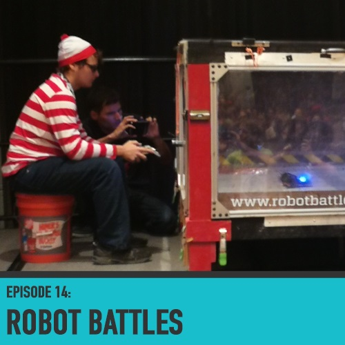 Robot Battles! - Episode 014