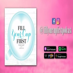 Kelsey's Interview on Fill Your Cup First with Aimee & Kim | Episode 048