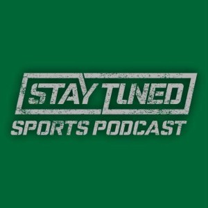 Stay Tuned Sports* Episode 137* Dana's fight island
