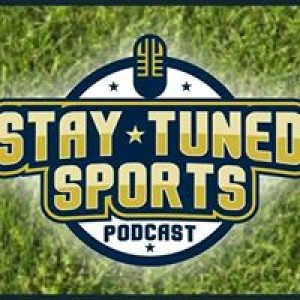 Stay Tuned Sports* Episode 71* Time to change your old ways
