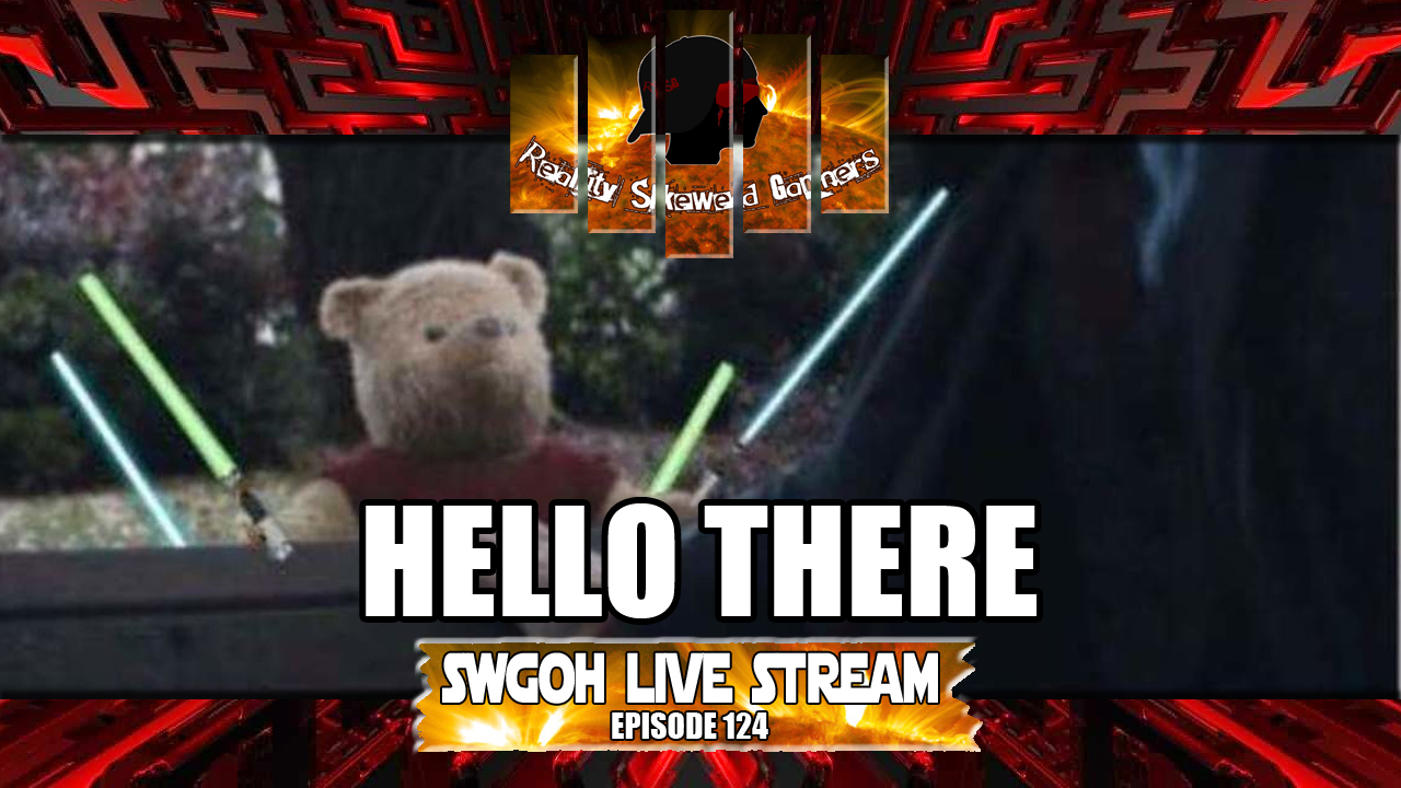 SWGOH Live Stream Episode 124: Hello There | Star Wars: Galaxy of