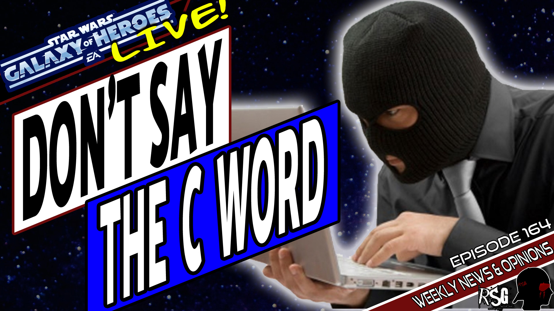 SWGOH Live Stream Episode 164: Don't Say the C Word   Star