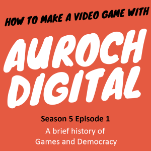 A brief history of Games and Democracy    S5 E1