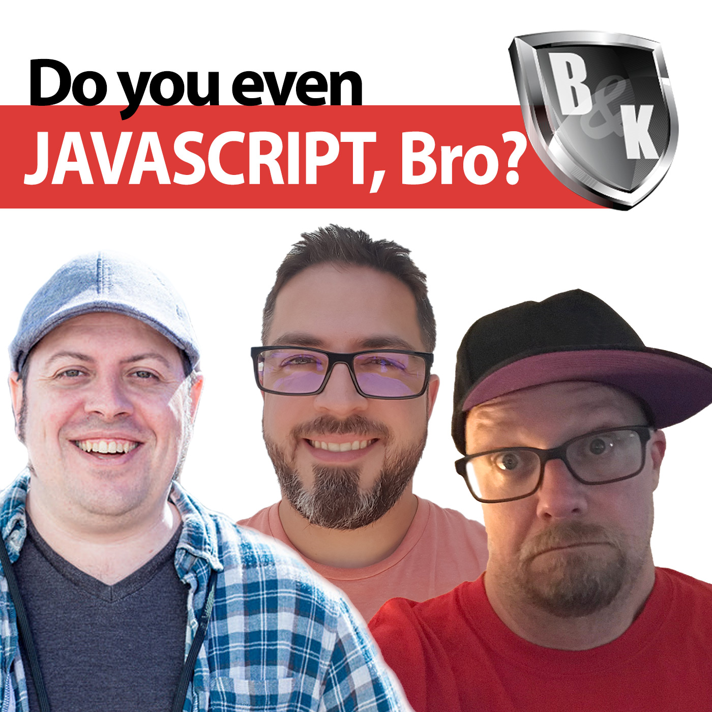 Ep. 011 - Do you even javascript, bro? - with Special Guest Kyle Weems