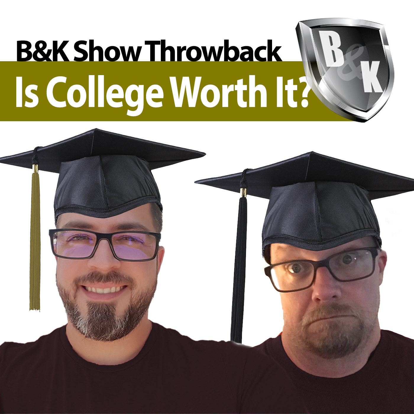 Ep. 012 - Throwback episode - Is college worth It? Bob & Kevin debate.