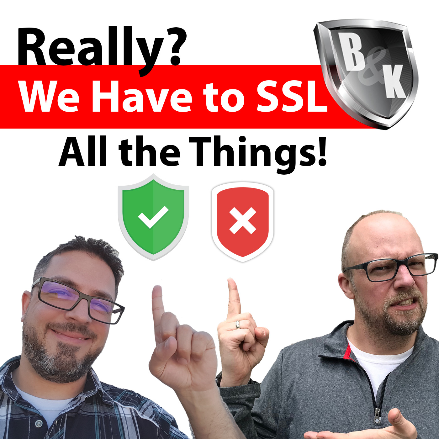 Ep. 005 - So, do we really have to SSL all the things? It turns out that…