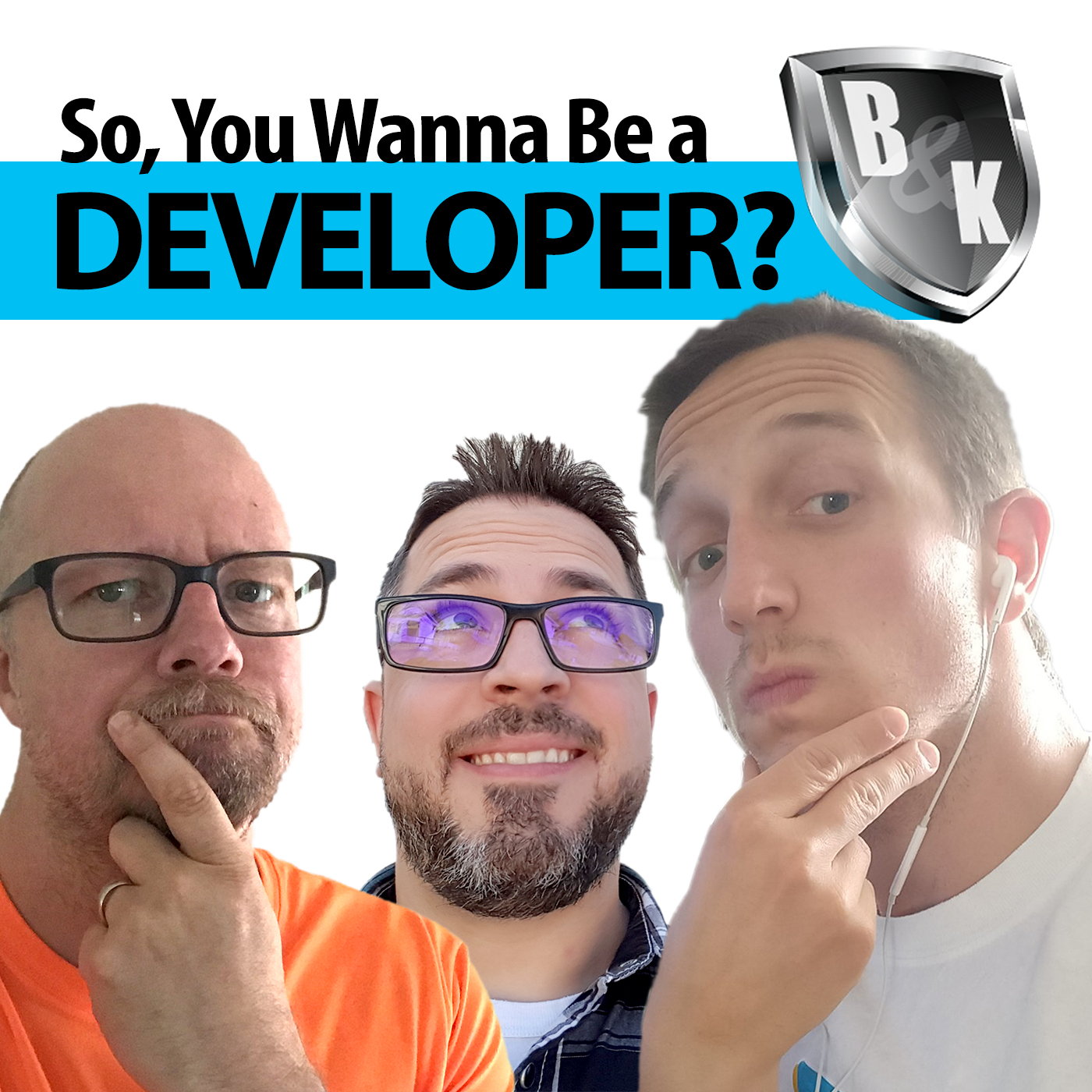 Ep. 009 - So, you wanna be a developer?