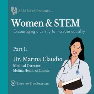 Ep. 28: Women in STEM: Dr. Marina Claudio, Molina Health of Illinois