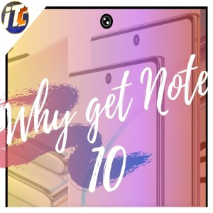 Why get the new Note 10