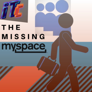 E43: The Missing MySpace Talk