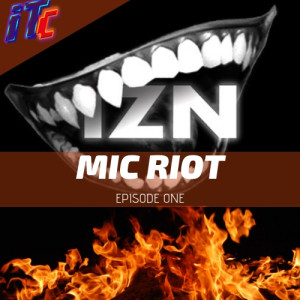 MIC RIOT episode one