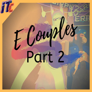 E52: E couples Part 2