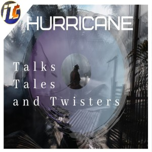 Hurricane Talks Tales and Twisters