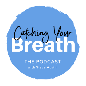 Introducing: Catching Your Breath with Steve Austin