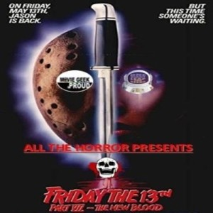 Bonus Episode: Friday The 13th Pt. 7 The New Blood (All The Horror)