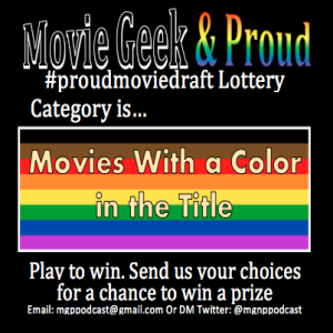 #ProudMovieDraft Lottery May: Movies with a color in the title