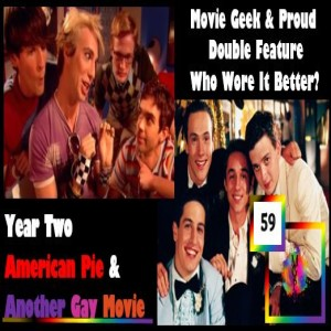 Ep.59: American Pie vs. Another Gay Movie - Who Wore it Better?