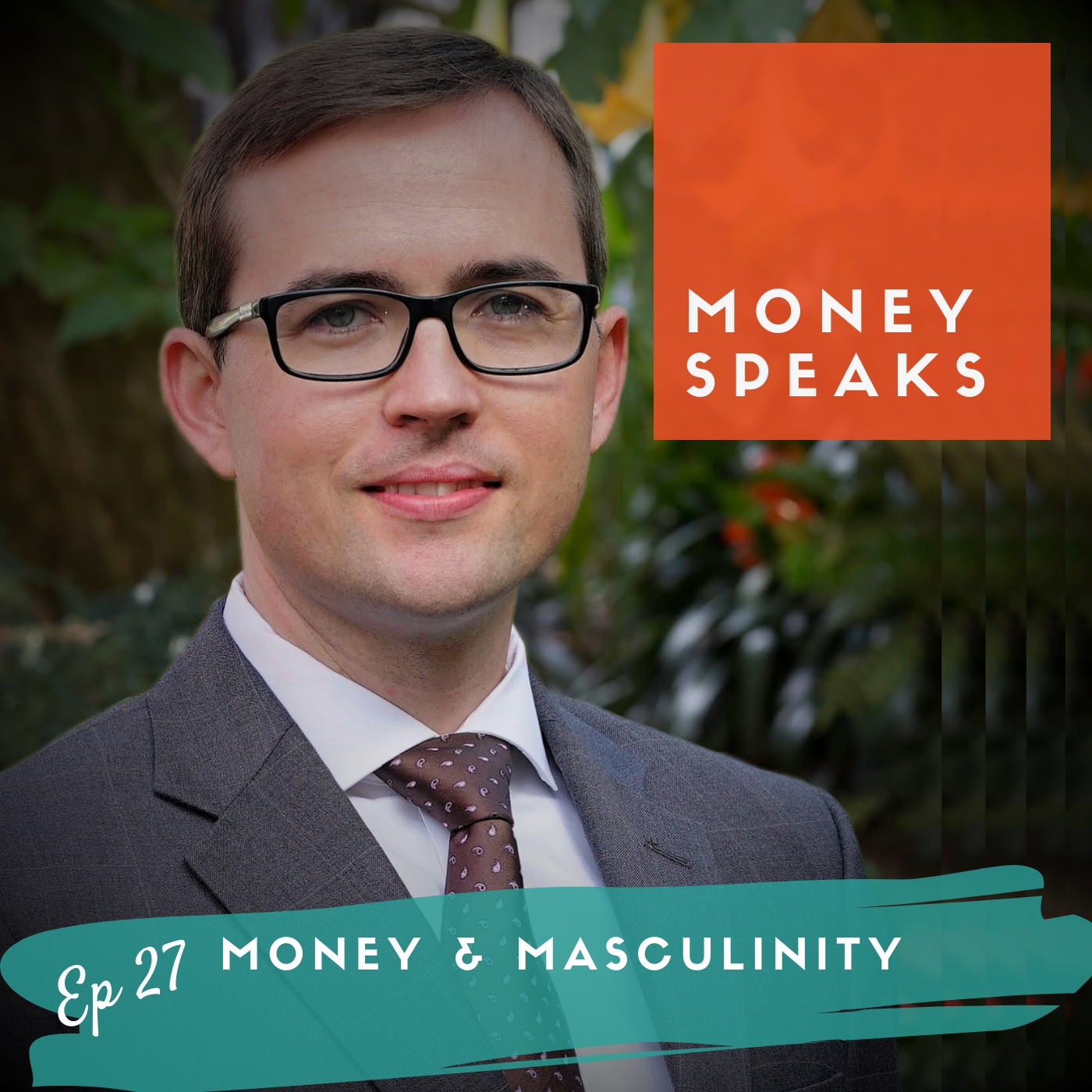 EP 27 // Steve Bealey: Talking about money and masculinity