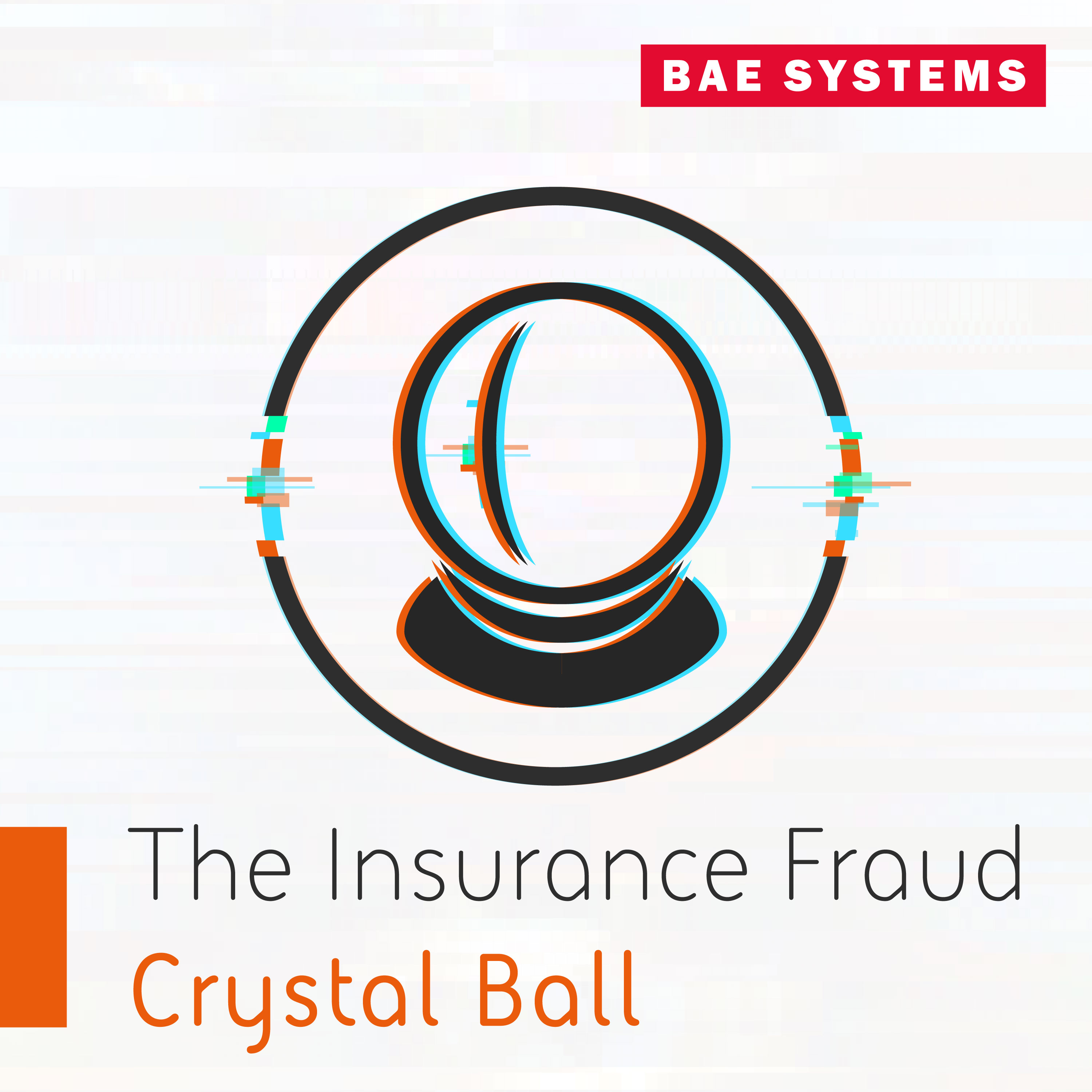 The Intelligence Download - Insurance Fraud Crystal Ball