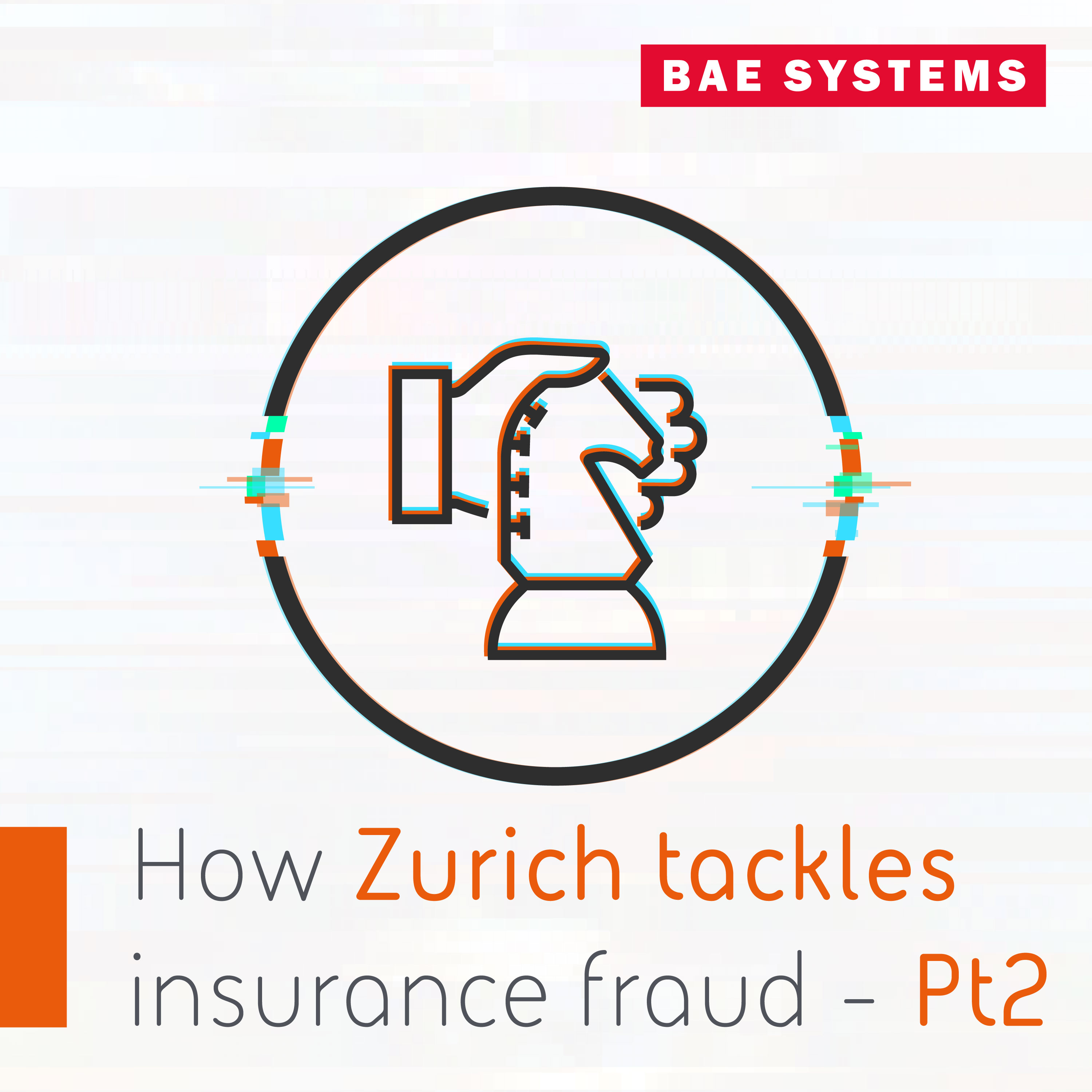 The Intelligence Download - Zurich's views on insurance fraud Pt2