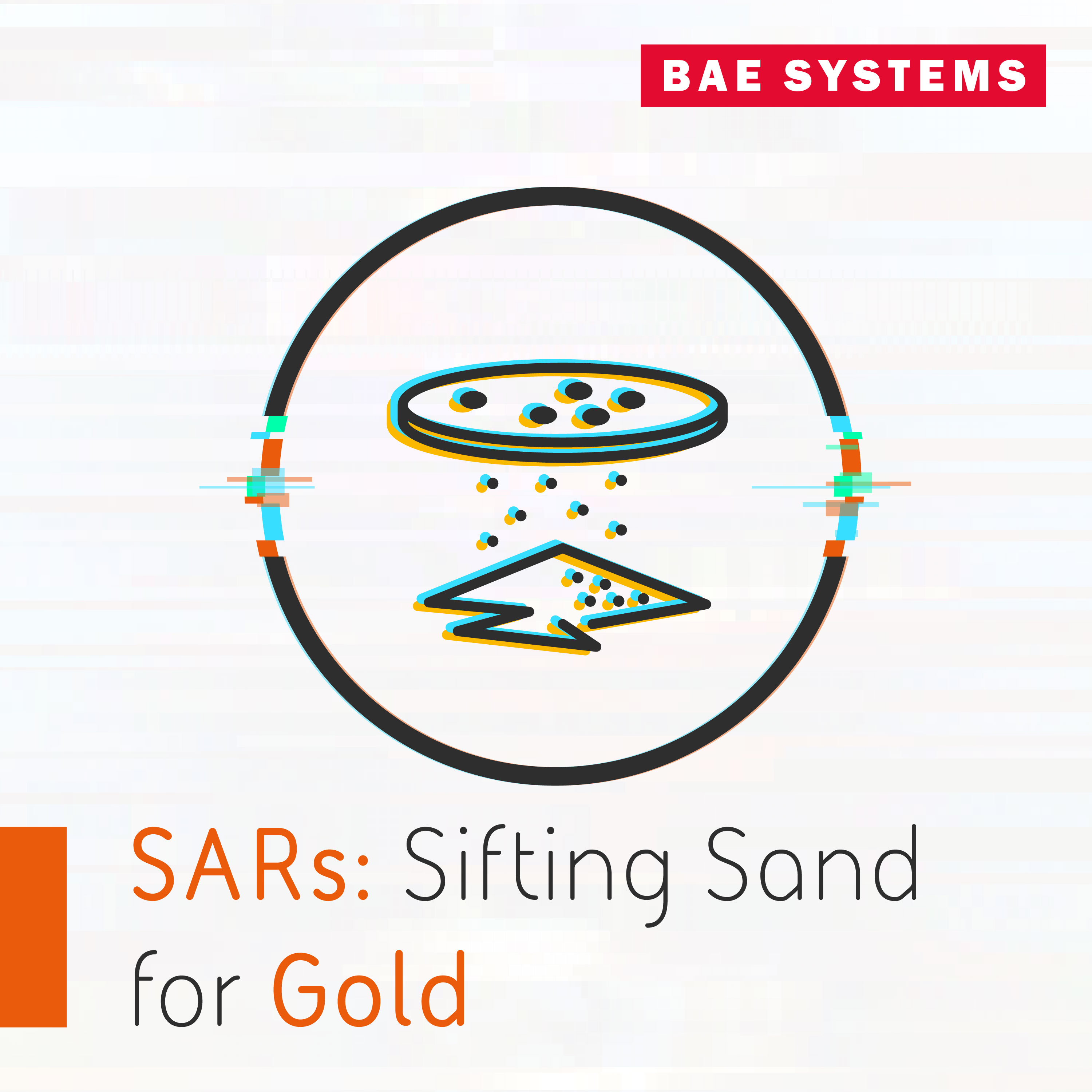 The Intelligence Download - SARs: Sifting Sand for Gold