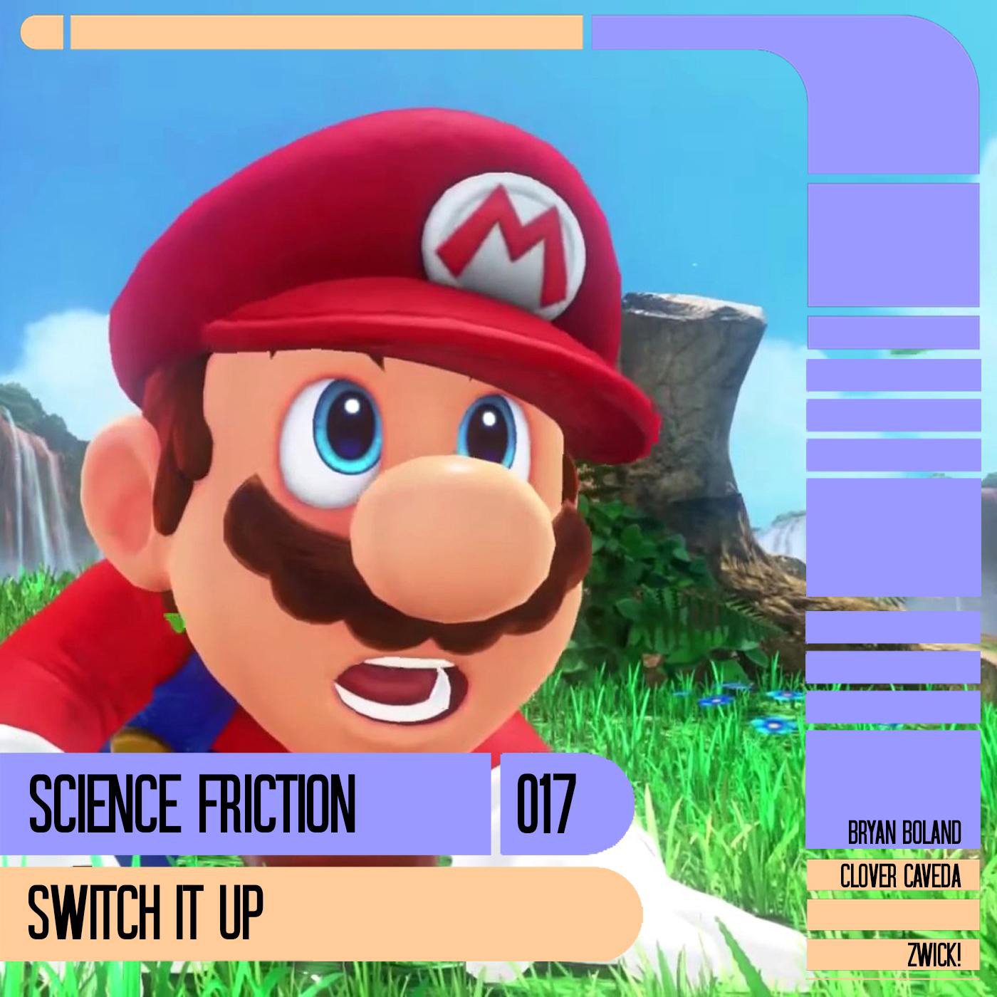 Science Friction 017: Switch It Up!