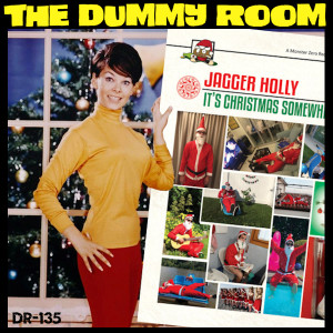 The Dummy Room #135 - It's a Jagger Holly Christmas