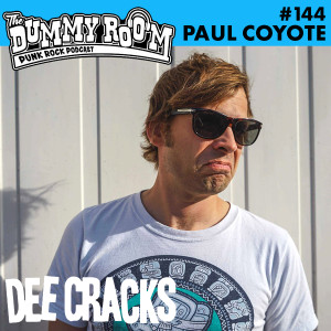 The Dummy Room #144 - Paul Coyote
