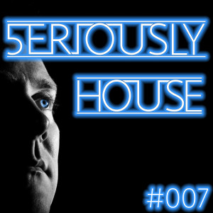 5ERIOUSLY HOUSE 007