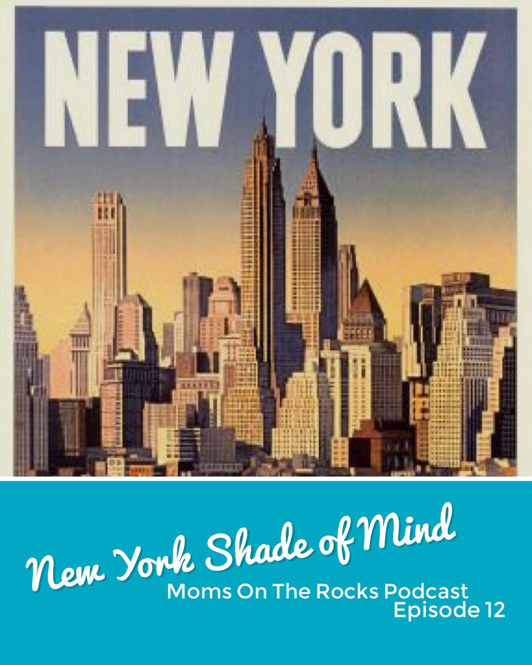 Ep 12: New York Shade of Mind