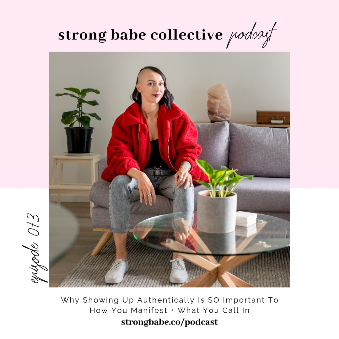 073 // Why Showing Up Authentically Is SO Important To How You Manifest + What You Call In