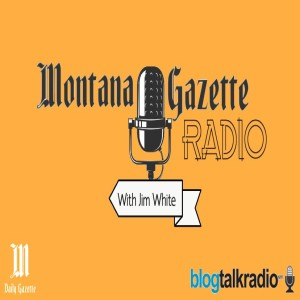 Montana Gazette Radio Live– Christi Jacobsen on Voting Integrity and More