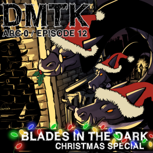 Arc 00 / Episode 012 - Christmas - Blades in the Dark - Pt 1